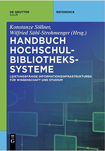 9783110559323: Handbuch Hochschulbibliothekssysteme: Leistungsfähige Informationsinfrastrukturen für Wissenschaft und Studium (De Gruyter Reference)