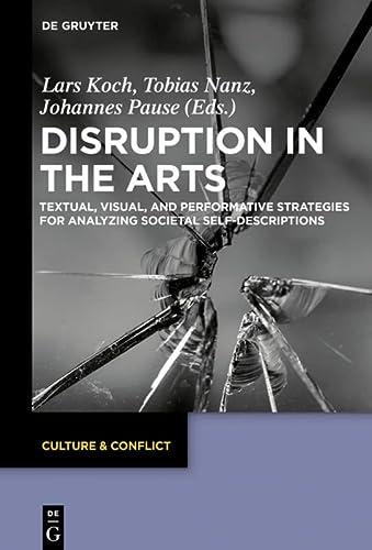 Disruption in the Arts : Textual, Visual,: Lars Koch