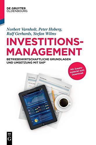 Investitionsmanagement : Betriebswirtschaftliche Grundlagen und Umsetzung mit SAP® - Norbert Varnholt