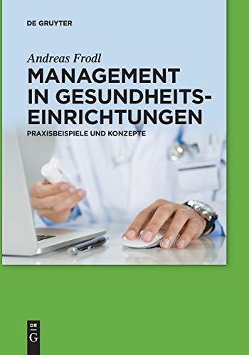 9783110579932: Management in Gesundheitseinrichtungen: Praxisbeispiele und Konzepte