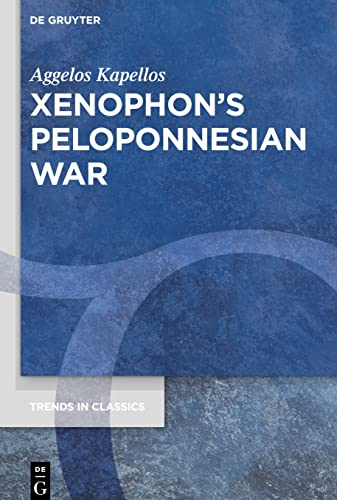 9783110660654: Xenophons Peloponnesian War (Trends in Classics - Supplementary Volumes)
