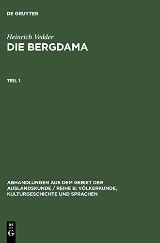 9783110980011: Die Bergdama. Teil 1 (Abhandlungen Aus Dem Gebiet der Auslandskunde / Reihe B: Voel)