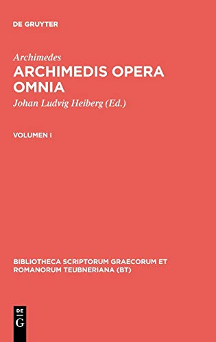 9783110983258: Archimedes, ; Heiberg, Johan Ludvig; Stamatis, Evangelos S.: Archimedis opera omnia. Volumen I (Bibliotheca Scriptorum Graecorum Et Romanorum Teubneriana) (Ancient Greek Edition)