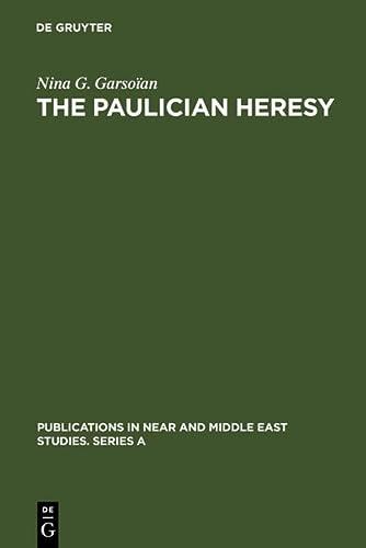 The Paulician Heresy: Nina G. Garsoian