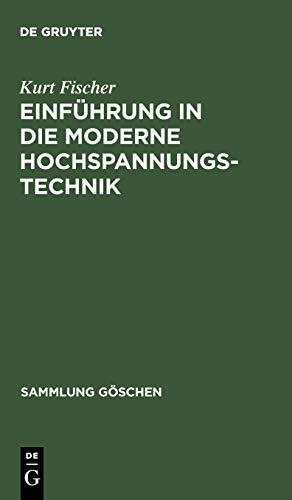 Einführung in die moderne Hochspannungstechnik: Kurt Fischer