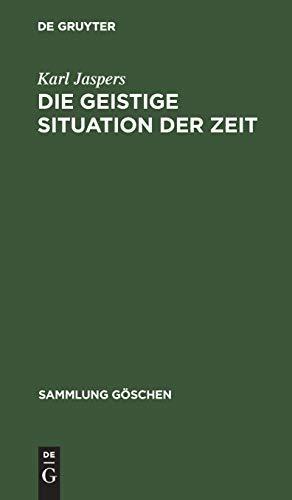 Die Geistige Situation Der Zeit (Sammlung G Schen) (German Edition) (3111007529) by Karl Jaspers