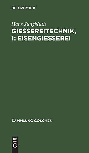 9783111008448: Eisengiesserei: Aus: Giessereitechnik, 1 (Sammlung G Schen)