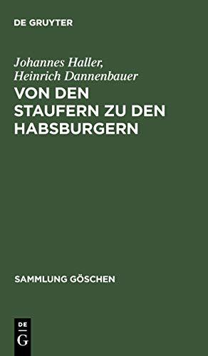 Von den Staufern zu den Habsburgern: Heinrich Dannenbauer