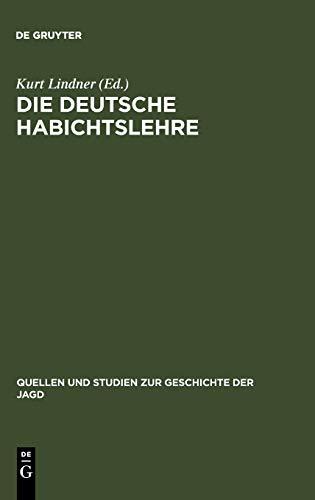 9783111014715: Die deutsche Habichtslehre: das Beizbüchlein und seine Quellen (Quellen Und Studien Zur Geschichte der Jagd)