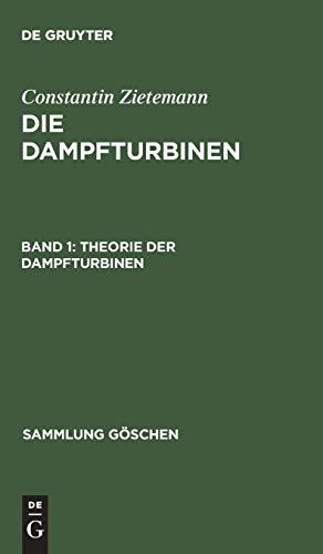 9783111016894: Die Dampfturbinen, Band 1, Theorie der Dampfturbinen (Sammlung G Schen)