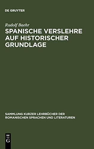 Spanische Verslehre auf historischer Grundlage (Sammlung Kurzer Lehrb Cher Der Romanischen Sprachen...