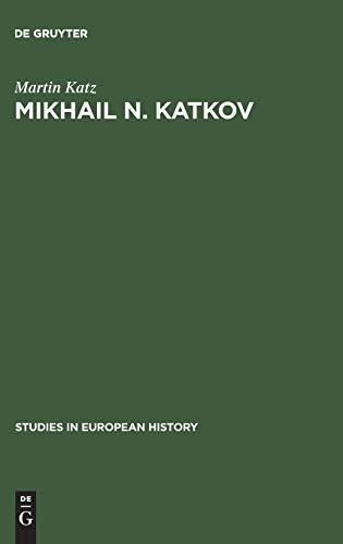 9783111037387: Mikhail N. Katkov (Studies in European History (Hardcover))