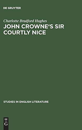 9783111037431: John Crowne's Sir Courtly Nice (Studies in English Literature)