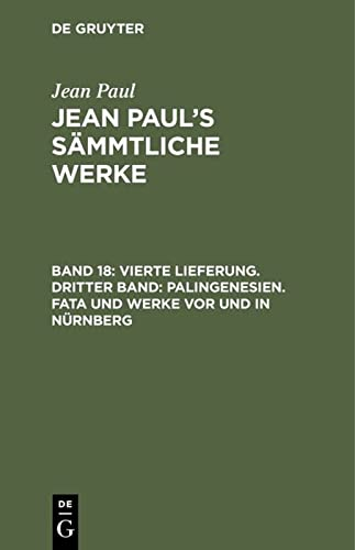 Vierte Lieferung. Dritter Band: Palingenesien. Fata Und: Jean Paul