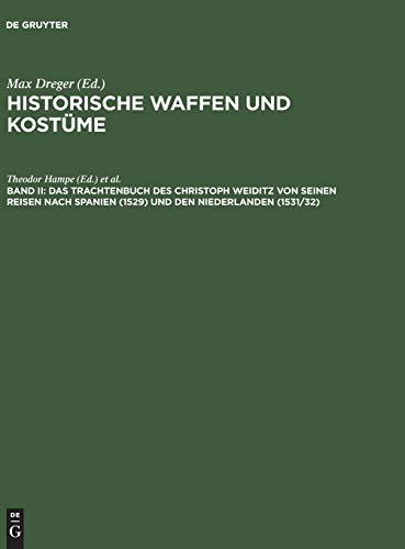 9783111038582: Das Trachtenbuch Des Christoph Weiditz Von Seinen Reisen Nach Spanien 1529 Und Den Niederlanden 1531/32: Nach Der in Der Bibliothek Des Germanischen ... Aufbewahrten Handschrift (German Edition)