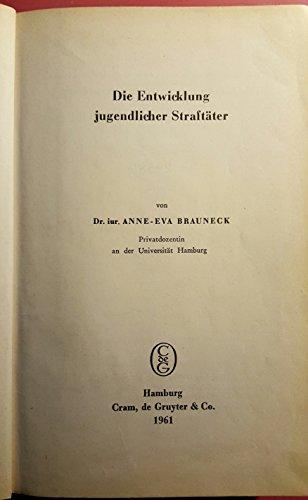 9783111044125: Die Entwicklung Jugendlicher Straftater: Sonderdruck: Falldarstellungen Und Gesamt-Zusammenfassung (Hamburger Rechtsstudien)