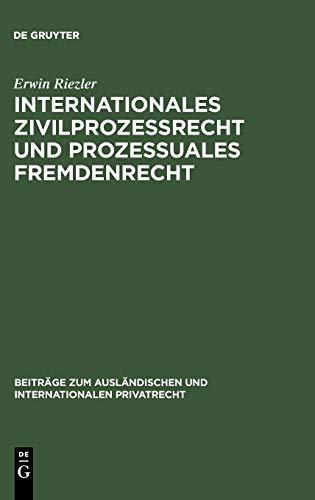 9783111050966: Internationales Zivilprozessrecht Und Prozessuales Fremdenrecht (Beitr GE Zum Ausl Ndischen Und Internationalen Privatrecht)