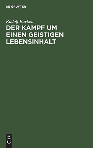 9783111088075: Der Kampf Um Einen Geistigen Lebensinhalt: Neue Grundlegung Einer Weltanschauung