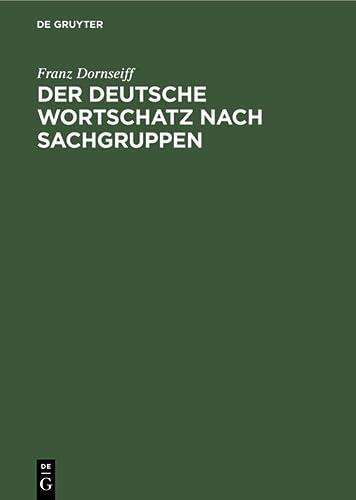 9783111093710: Der Deutsche Wortschatz Nach Sachgruppen