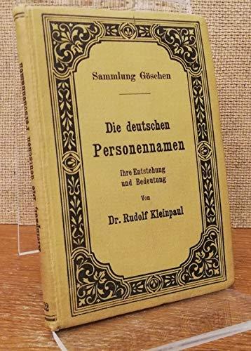 9783111134505: Die Deutschen Personennamen: Ihre Entstehung Und Bedeutung (German Edition)