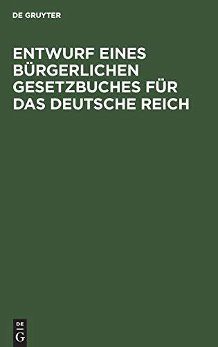 9783111155104: Entwurf Eines Burgerlichen Gesetzbuches Fur Das Deutsche Reich (German Edition)