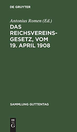 9783111160146: Das Reichsvereinsgesetz, Vom 19. April 1908: Unter Benutzung Der Amtlichen Quellen; Nebst Einem Anhang, Enthaltend Die Vorschriften Des B Rgerlichen G