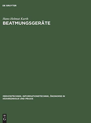 9783111173474: Beatmungsgeräte (Medizintechnik, Informationstechnik, Ökonomie in Krankenhaus Und Praxis) (German Edition)