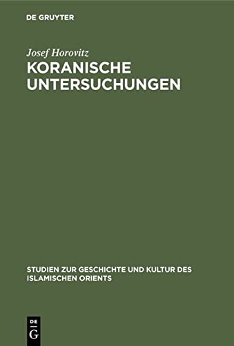 Koranische Untersuchungen: Josef Horovitz
