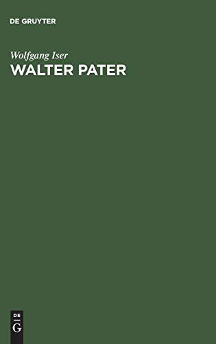 Walter Pater: Die Autonomie Des Ästhetischen (German Edition) (9783111188416) by Wolfgang Iser