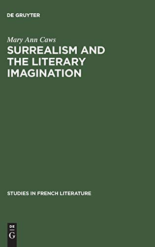 9783111188928: Surrealism and the Literary Imagination: A Study of Breton and Bachelard (Studies in French Literature)