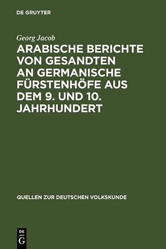 9783111189192: Arabische Berichte von Gesandten an germanische F�rstenh�fe aus dem 9. und 10. Jahrhundert (Quellen Zur Deutschen Volkskunde)