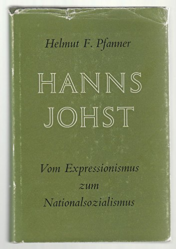 9783111189598: Hanns Johst: Vom Expressionismus Zum Nationalsozialismus (Studies in German Literature)