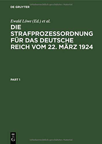 9783111198880: Die Strafprozessordnung für das Deutsche Reich : vom 22. März 1924 nebst dem Gerichtsverfassungsgesetz und den das Strafverfahren betreffenden Bestimmungen der übrigen Reichsgesetze: Hauptw.