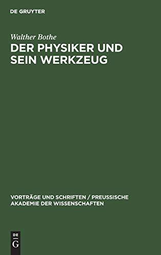 9783111205557: Der Physiker Und Sein Werkzeug (Vortr GE Und Schriften / Preu Ische Akademie Der Wissenschaf)