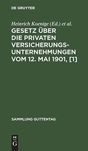 9783111210667: [Privatversicherungsgesetz] Gesetz Uber Die Privaten Versicherungsunternehmungen Vom 12. Mai 1901: Textausgabe Mit Anmerkungen Und Sachregister: [1] (Sammlung Guttentag)