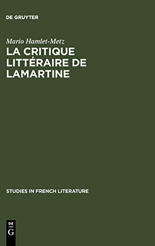 La Critique Littéraire De Lamartine [Jan 01, 1974] Hamlet-Metz, Mario