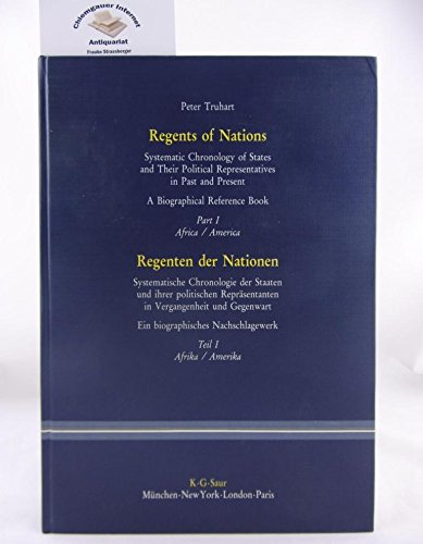 9783111217796: Africa, America. - 1984. - XXX, 980 S. - Bibliogr. S. XIX - XXX: Aus: Regents of Nations: Systemat. Chronology of States and Their Polit. Representati