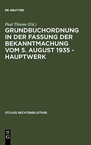 9783111236919: Grundbuchordnung in der Fassung der Bekanntmachung vom 5. August 1935 - Hauptwerk (Stilkes Rechtsbibliothek)