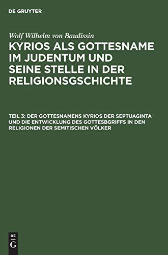 Der Gottesnamens Kyrios der Septuaginta und die: Wolf Wilhelm von