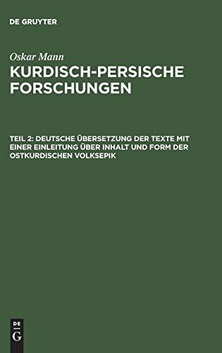 9783111246291: Deutsche Bersetzung Der Texte Mit Einer Einleitung Ber Inhalt Und Form Der Ostkurdischen Volksepik: Aus: Kurdisch-Persische Forschungen: Ergebnisse Ei (German Edition)