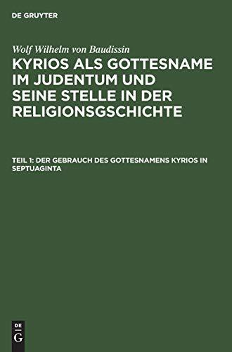 Der Gebrauch des Gottesnamens Kyrios in Septuaginta: Wolf Wilhelm von
