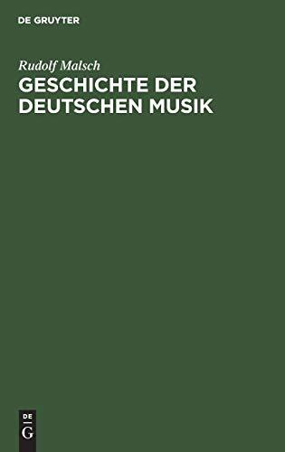 9783111262987: Geschichte Der Deutschen Musik: Ihre Formen, Ihr Stil Und Ihre Stellung Im Deutschen Geistes- Und Kulturleben