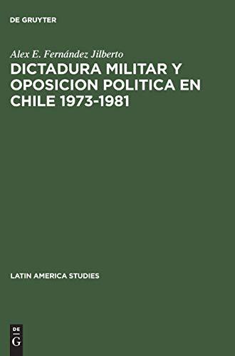 9783111264615: Dictadura militar y oposicion politica en Chile 1973-1981 (Latin America studies)