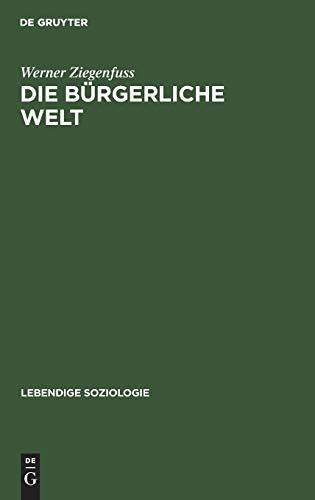 9783111283951: Die B Rgerliche Welt (German Edition)