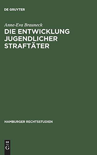 9783111295213: Die Entwicklung jugendlicher Straftäter (Hamburger Rechtsstudien) (German Edition)