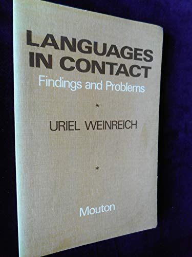 Languages in Contact: Findings and Problems: Weinreich, Uriel
