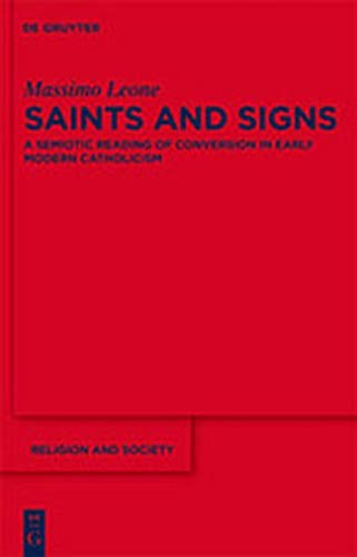 9783111730370: Saints and Signs: A Semiotic Reading of Conversion in Early Modern Catholicism (Religion and Society)
