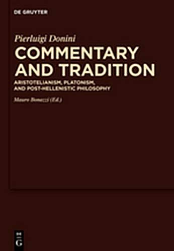 9783111730950: Commentary and Tradition: Aristotelianism, Platonism, and Post-Hellenistic Philosophy