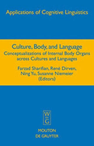 9783111731186: Culture, Body, and Language: Conceptualizations of Internal Body Organs Across Cultures and Languages (Applications of Cognitive Linguistics [Acl])