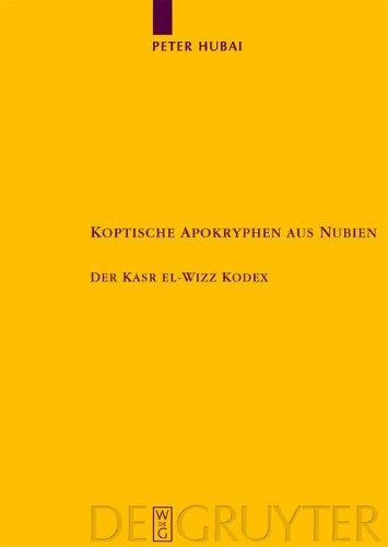 9783111731636: Koptische Apokryphen Aus Nubien: Der Kasr El-Wizz Kodex (Texte Und Untersuchungen Zur Geschichte der Altchristlichen) (German Edition)
